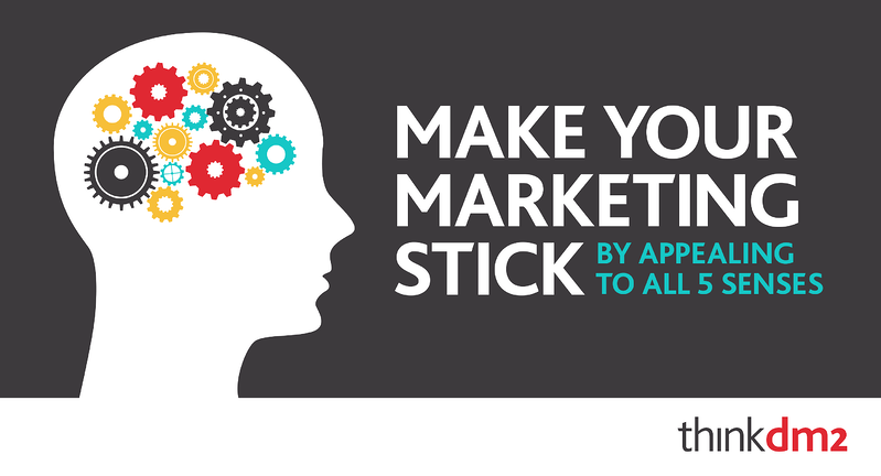 make your marketing stick by appealing to all five senses