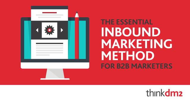 thinkdm2-The_Essential_Inbound_Marketing_Method_for_B2B_Marketers.png