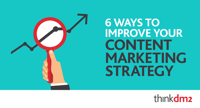thinkdm2-6_Ways_To_Improve_Your_Content_Marketing_Strategy.png