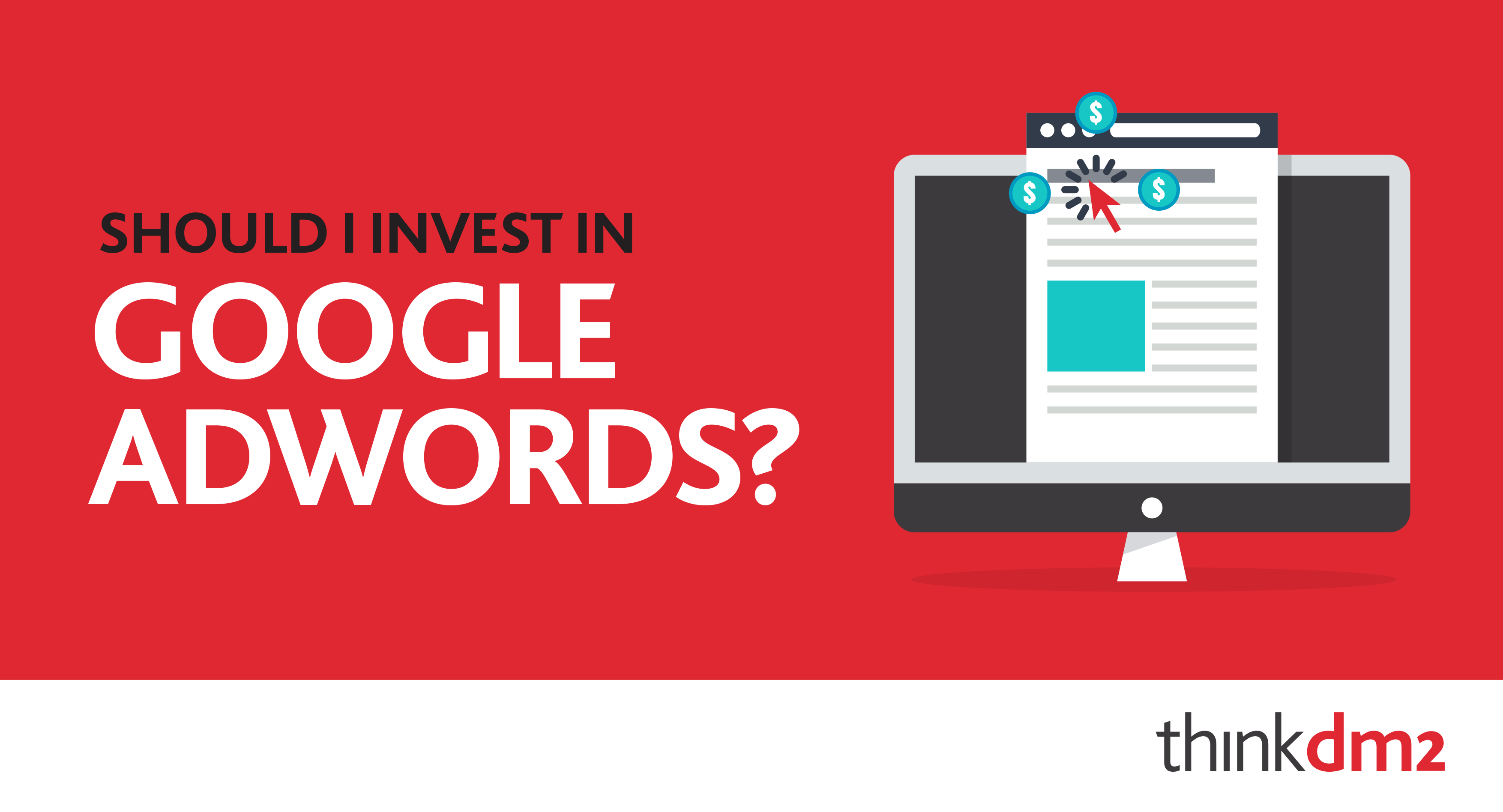 thinkdm2-should-i-invest-in-adwords.png